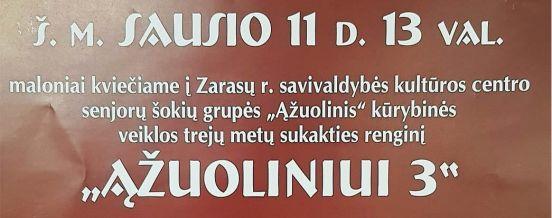 """13 VAL. VEIKLOS PRISTATYMAS IR KONCERTAS """"ĄŽUOLINIUI 3"""", ZARASŲ KULTŪROS CENTRE"""