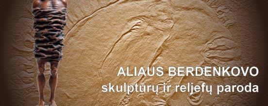 Aliaus Berdenkovo skulptūrų ir reljefų paroda, Dusetų dailės galerijoje