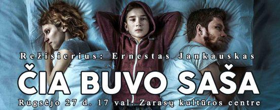 """KINO FILMAS """"ČIA BUVO SAŠA"""", 17 VAL. ZARASŲ KULTŪROS CENTRE"""