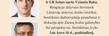 Kviečiame į susitikimą-diskusiją su LR ūkio ministru V.Sinkevičiumi ir LR Seimo nariu V.Baku
