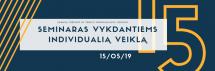 Kvietimas į seminarą vykdantiems individualią veiklą gegužės 15d.