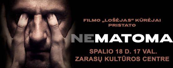 """KINO FILMAS """"NEMATOMA"""", 17 VAL. ZARASŲ KULTŪROS CENTRE"""