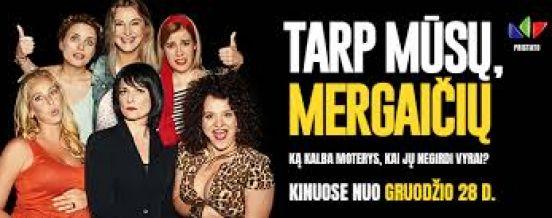 """Sausio 11 d. 17 val. – kultūros centre kino filmas """"Tarp mūsų mergaičių"""". Bilieto kaina 5 Eur."""
