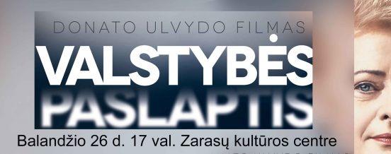 """Filmas ,,Valstybės paslaptis"""", Zarasų kultūros centre, balandžio 26 d. 17 val."""